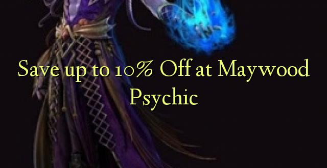 Okoa hadi 10% Off at Maywood Psychic