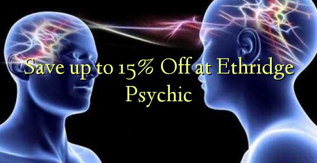 Hifadhi hadi 15% Toa kwenye Ethridge Psychic