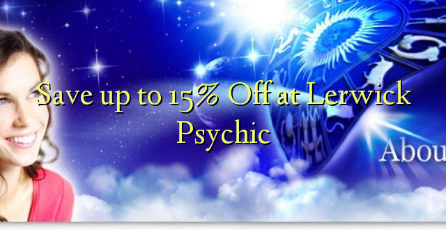 Okoa hadi 15% Off katika Lerwick Psychic