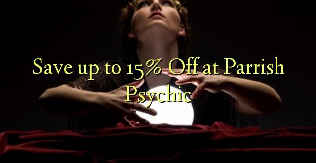 Okoa hadi 15% Off at Parrish Psychic