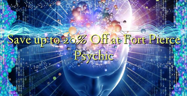 Okoa hadi 20% Okoa Fort Fortce Psychic