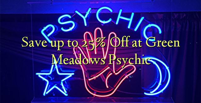 Okoa hadi 25% Off at Green Meadows Psychic