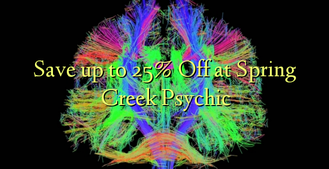 Okoa hadi 25% Off at Spring Creek Psychic