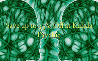 Save up to 35% Off at Kalida Psychic