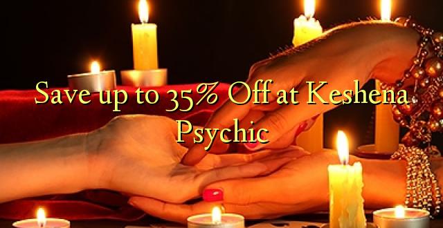 Okoa hadi 35% Off at Keshena Psychic