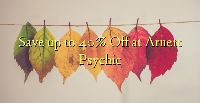 Okoa hadi 40% Off at Arnett Psychic