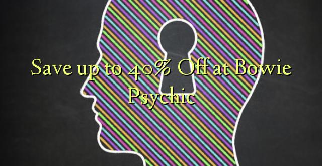 Okoa hadi 40% Off katika Bowie Psychic
