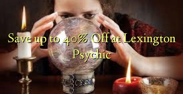 Hifadhi hadi 40% Toka kwenye Lexington Psychic