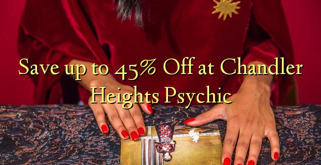 Okoa hadi 45% Off at Chandler Heights Psychic