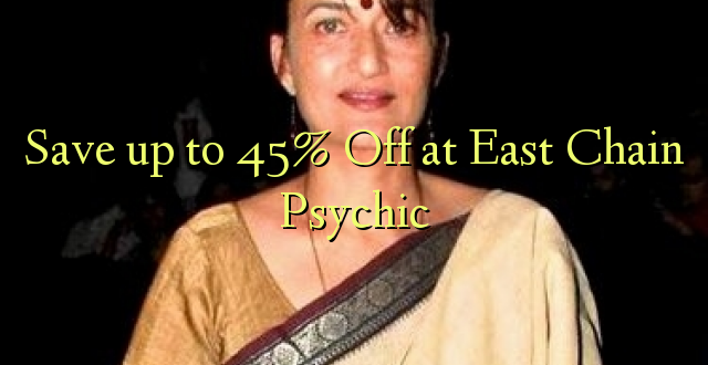 Okoa hadi 45% Off at East Chain Psychic