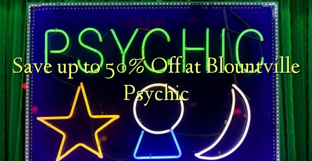 Hifadhi hadi 50% Fungua kwenye Blountville Psychic