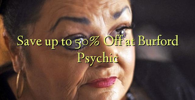 Okoa hadi 50% Off huko Burford Psychic