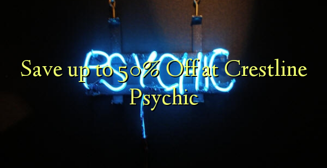 Okoa hadi 50% Off at Crestline Psychic