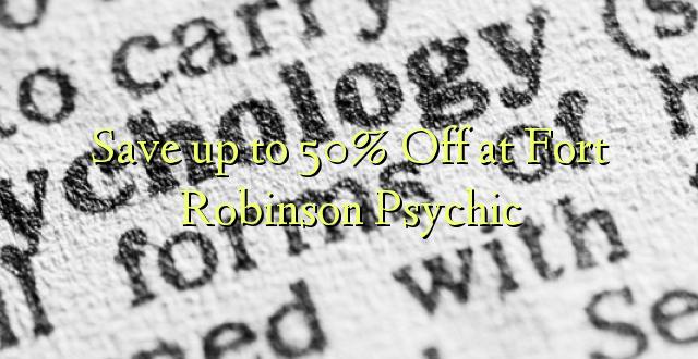 Okoa hadi 50% Off katika Fort Robinson Psychic
