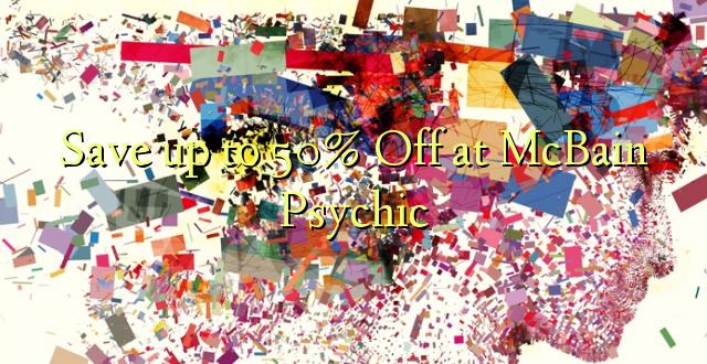 Okoa hadi 50% Off katika McBain Psychic