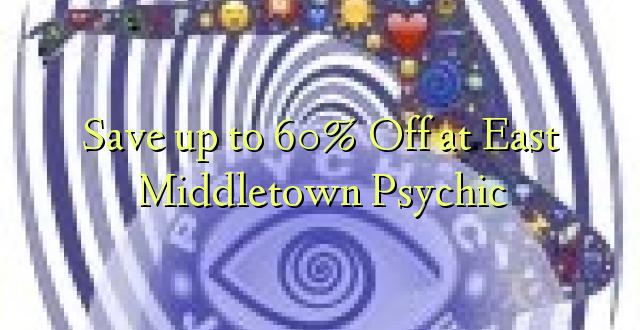Okoa hadi 60% Off at East Middletown Psychic