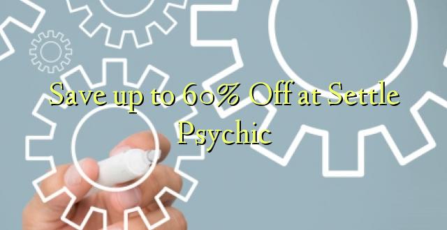 Hifadhi hadi 60% Toka kwenye Settle Psychic