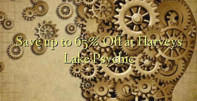 Hifadhi hadi 65% Fungua kwenye Harveys Lake Psychic