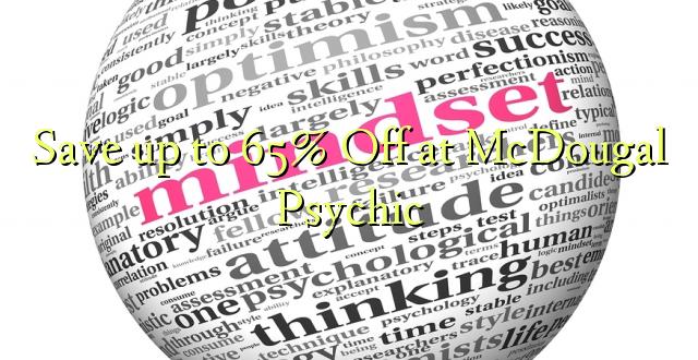 Okoa hadi 65% Off katika McDougal Psychic