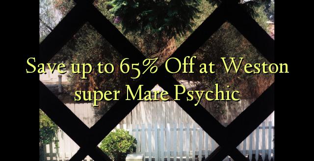 Okoa hadi 65% Off at Weston super Mare Psychic