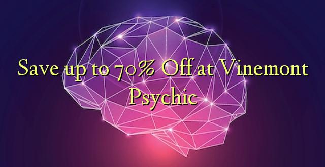 Hifadhi hadi 70% Fungua kwenye Vinemont Psychic