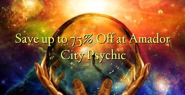 Hifadhi hadi 75% Toka kwenye Amador City Psychic