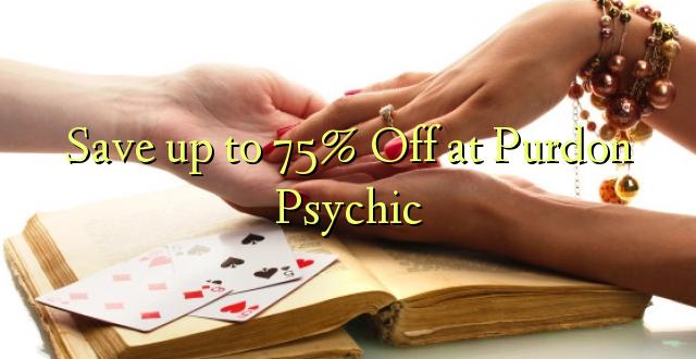 Hifadhi hadi 75% Toka kwenye Purdon Psychic