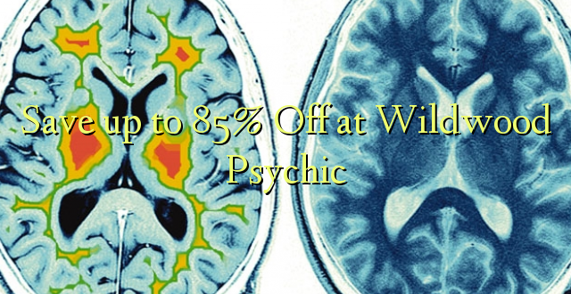 Okoa hadi 85% Off at Wildwood Psychic