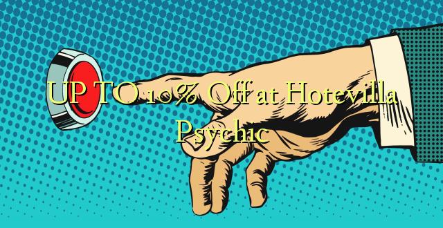 Hadi 10% iko katika Hotevilla Psychic