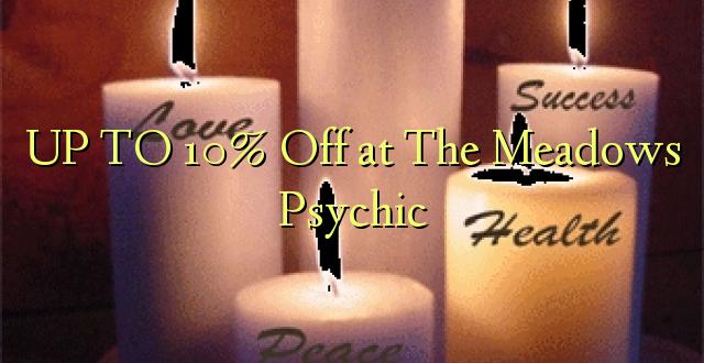 Hadi 10% iko katika Meadows Psychic