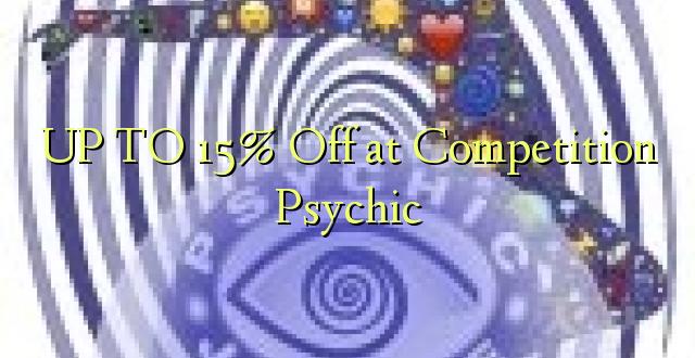 Hadi 15% Off katika Ushindani Psychic