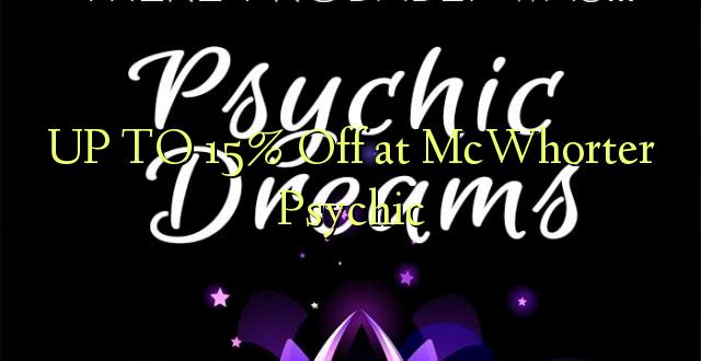Hadi 15% iko katika McWhorter Psychic