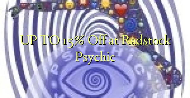 Hadi 15% iko katika Radstock Psychic