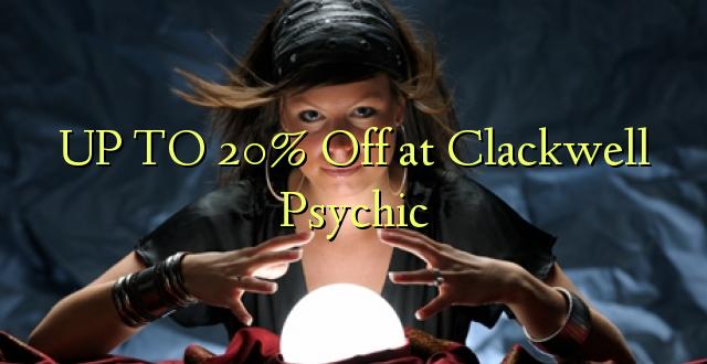 UP TO 20% Omba kwenye Clackwell Psychic