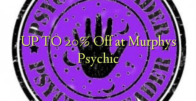 UP TO 20% Kutoka kwenye Murphys Psychic