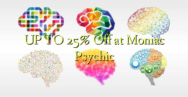 Hadi kufikia 25% Off at Moniac Psychic