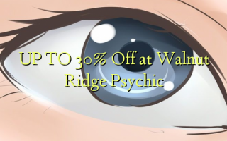 UP TO 30%% li li Walnut Ridge Psychic