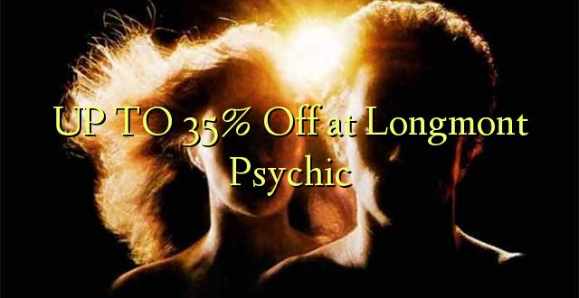 Hadi 35% iko katika Longmont Psychic