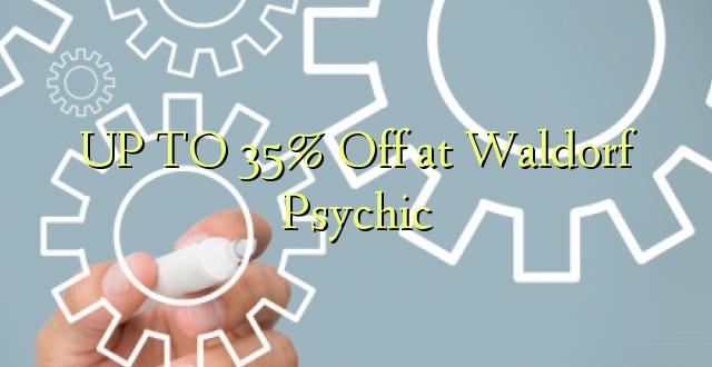 Hadi kufikia 35% Off at Waldorf Psychic