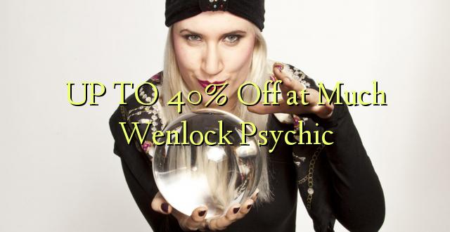 UP TO 40% Toka kwenye Wenlock Psychic nyingi