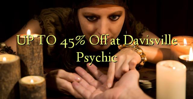 Hadi 45% iko huko Davisville Psychic