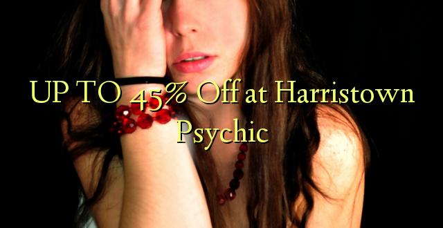 Hadi 45% iko huko Harristown Psychic