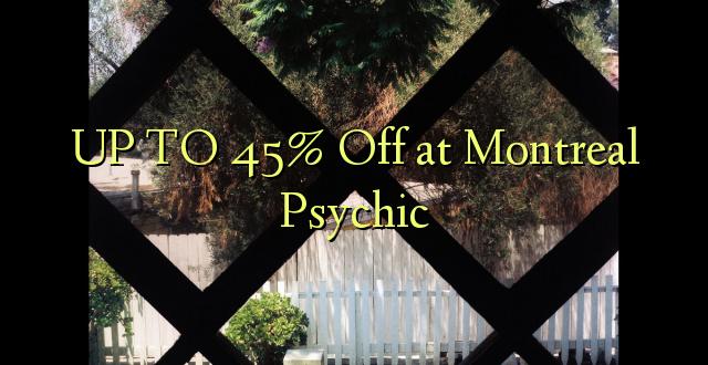 Hadi 45% iko katika Montreal Psychic