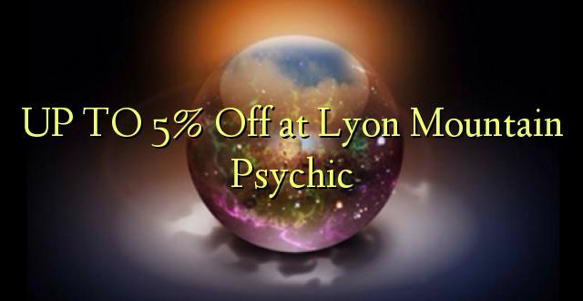 Hadi 5% iko katika Lyon Mountain Psychic