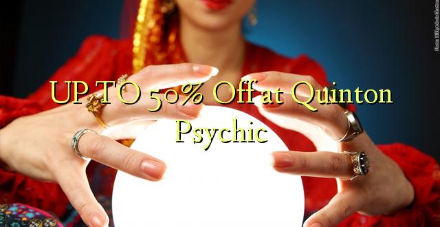 Hadi 50% iko katika Quinton Psychic