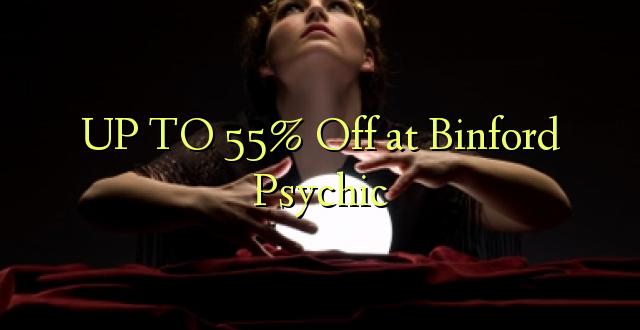 Hadi 55% iko kwenye Binford Psychic