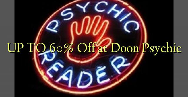 Hadi 60% iko huko Doon Psychic