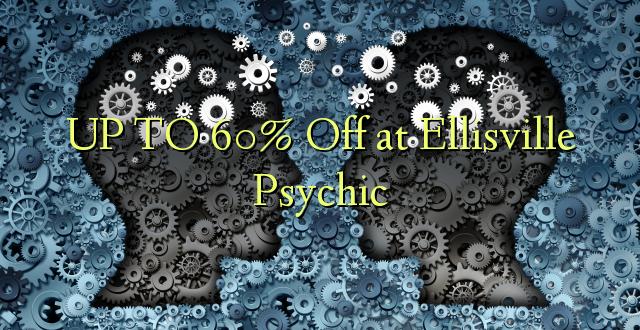 Hadi 60% iko huko Ellisville Psychic