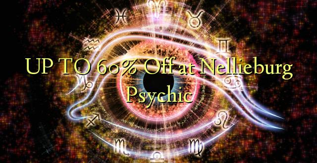 UP TO 60% Nenda kwenye Nellieburg Psychic