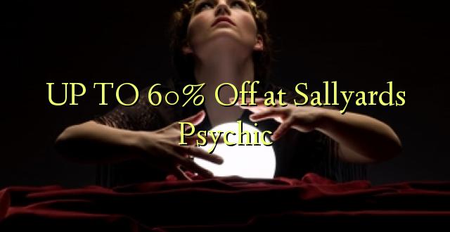 Hadi 60% iko katika Sallyards Psychic